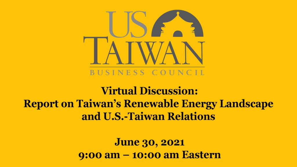 Virtual Discussion: Report on Taiwan's Renewable Energy Landscape and U.S.-Taiwan Relations