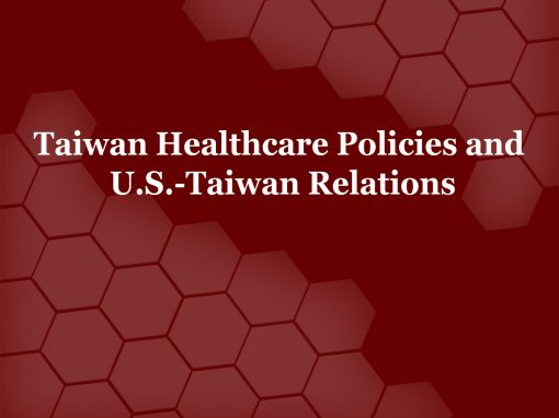 Report: Taiwan Healthcare Policies and U.S.-Taiwan Relations